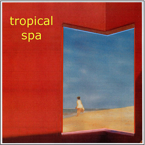 Tropical Spa by Various Artists