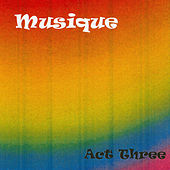 Musique: Act Three by Musique