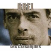 Brel : les classiques (Remasterisé) von Jacques Brel