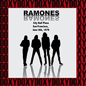 City Hall Plaza San Francisco, California, June 8th, 1979 (Doxy Collection, Remastered, Live on Fm Broadcasting) by The Ramones