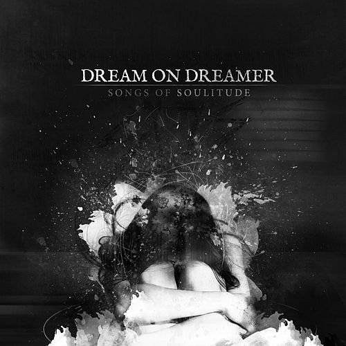 Songs of Soulitude by Dream On Dreamer