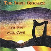 Our Day Will Come by The Irish Brigade