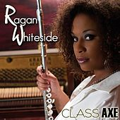 Class Axe by Ragan Whiteside