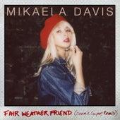 Fair Weather Friend (Dennis Coyne Remix) by Mikaela Davis