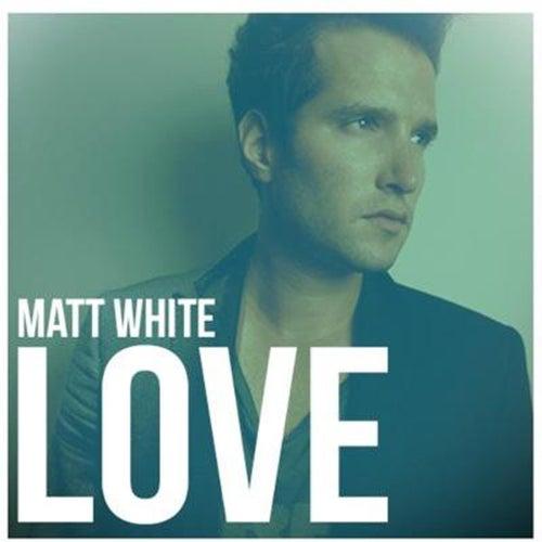 Love (Remastered Version 2015) by Matt White