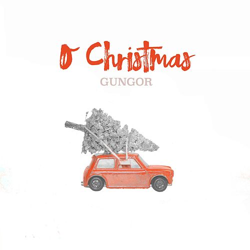 O Christmas by Gungor