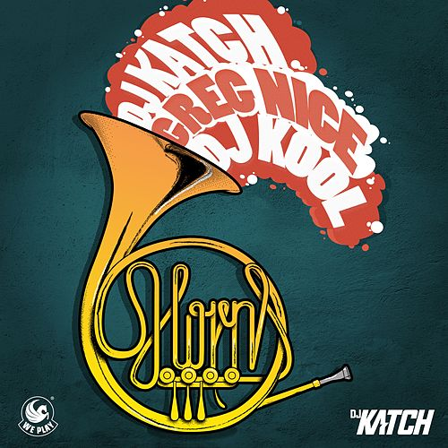 The Horns by DJ Katch