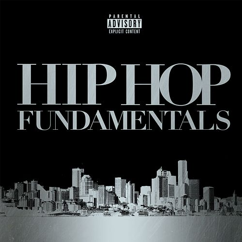Hip Hop Fundamentals by Various Artists