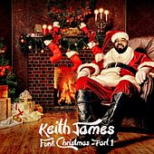 Funk Christmas, Pt. 1 by Keith James