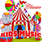 Classic Kids Music by Various Artists