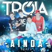 Ainda (Mister Jam Remix) by Grupo Tróia