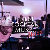 Finest Cocktail Music - Ibiza, Vol. 3 (Amazing Selection Of Bartender Beats) by Various Artists