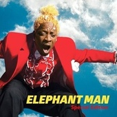 Elephant Man Special Edition by Elephant Man
