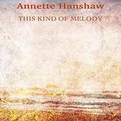 This Kind of Melody (Remastered) by Annette Hanshaw