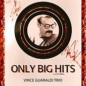 Only Big Hits by Vince Guaraldi