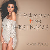 Release the Christmas by Various Artists