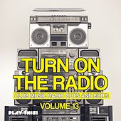Turn on the Radio, Vol. 13 - Club Music Radio Cuts and Edits von Various Artists