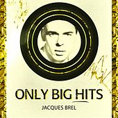 Only Big Hits by Jacques Brel