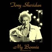 My Bonnie (Remastered 2015) by Tony Sheridan