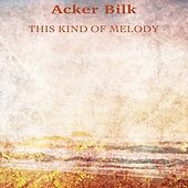 This Kind of Melody (Remastered) by Acker Bilk