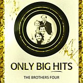 Only Big Hits by The Brothers Four