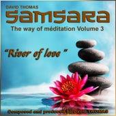 Samsara, Vol. 3 (The Way of Meditation) [River of Love] de David Thomas