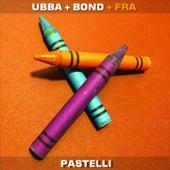 Pastelli di Ubba, Bond, Francesco De Leo