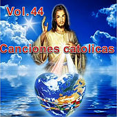 Canciones Catolicas, Vol. 44 de Los Cantantes Catolicos