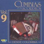 Cumbias Con Acordeón Desde Colombia, Vol. 9 by Various Artists
