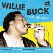 The Life I Love de Willie Buck