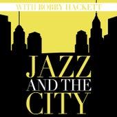 Jazz And The City With Bobby Hackett by Bobby Hackett