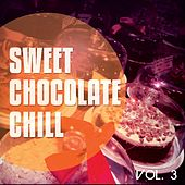 Sweet Chocolate Chill, Vol. 3 (Sweet Relaxing Chill Out Tunes ) by Various Artists