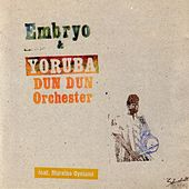 Embryo & Yoruba Dun Dun Orchester by Embryo