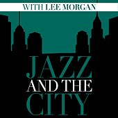 Jazz And The City With Lee Morgan by Lee Morgan