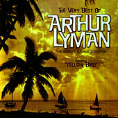 The Very Best of Arthur Lyman von Arthur Lyman