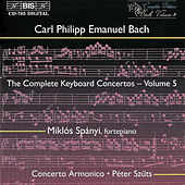 BACH, C.P.E.: Complete Keyboard Concertos, Vol.  5 by Miklos Spanyi