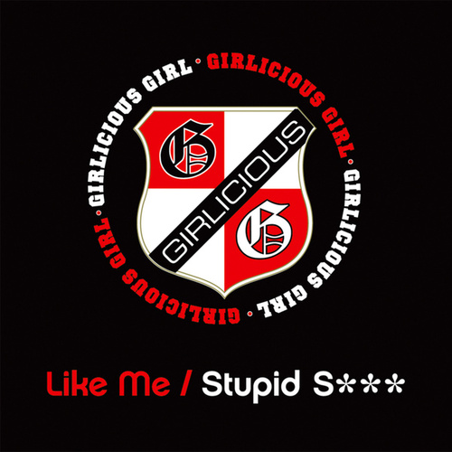Like Me / Stupid S*** by Girlicious