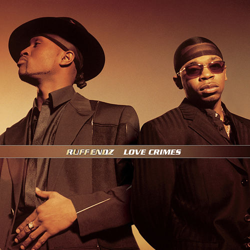 Love Crimes by Ruff Endz