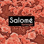 Fortnight by Salome