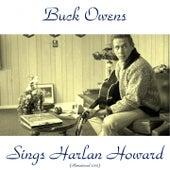 Buck Owens Sings Harlan Howard (Remastered 2015) by Buck Owens