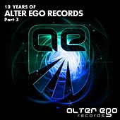 Alter Ego Records: 10 Years, Pt. 3 - EP von Various Artists