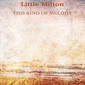 This Kind of Melody (Remastered) de Little Milton