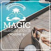 Magic Island Of Lounge, Vol.2 (Life is a journey) by Various Artists