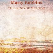 This Kind of Melody (Remastered) di Marty Robbins