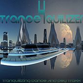 Trance Quilizer, Vol. 4 (Tranquilizing Dance and Psy Traxx) by Various Artists