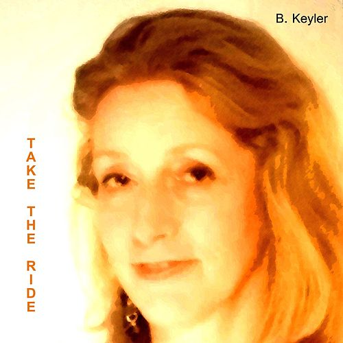 Take The Ride by B. Keyler