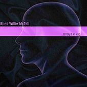Anytime in My Mind by Blind Willie McTell