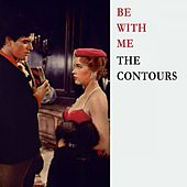 Be With Me von The Contours