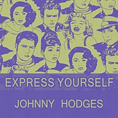 Express Yourself von Johnny Hodges