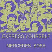 Express Yourself by Mercedes Sosa